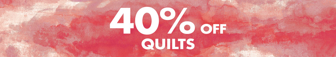 Quilts 40% off