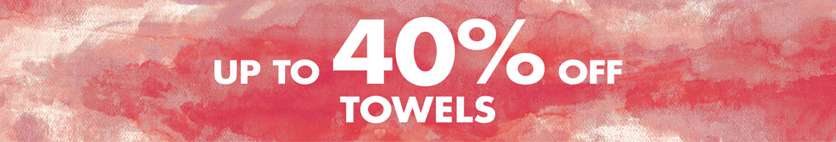Towels up to 40% off