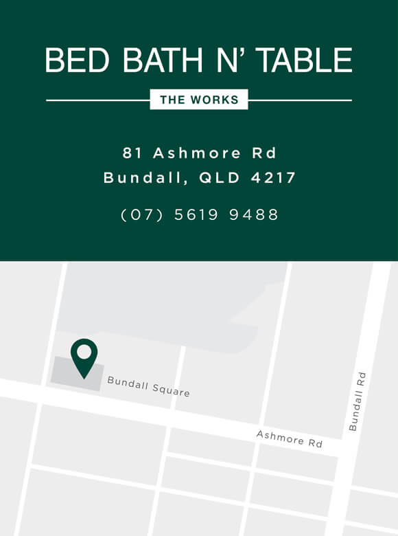 Bed Bath N' Table - The Works - In Bundall